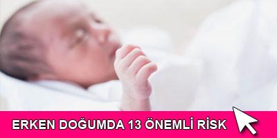 Erken doğumda 13 önemli risk